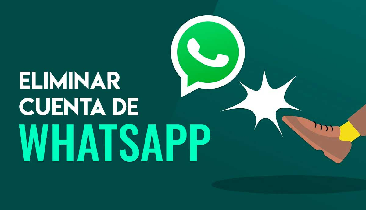 como eliminar cuenta whatsapp